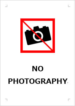NO PHOTOGRAPHY 撮影禁止の張り紙画像4